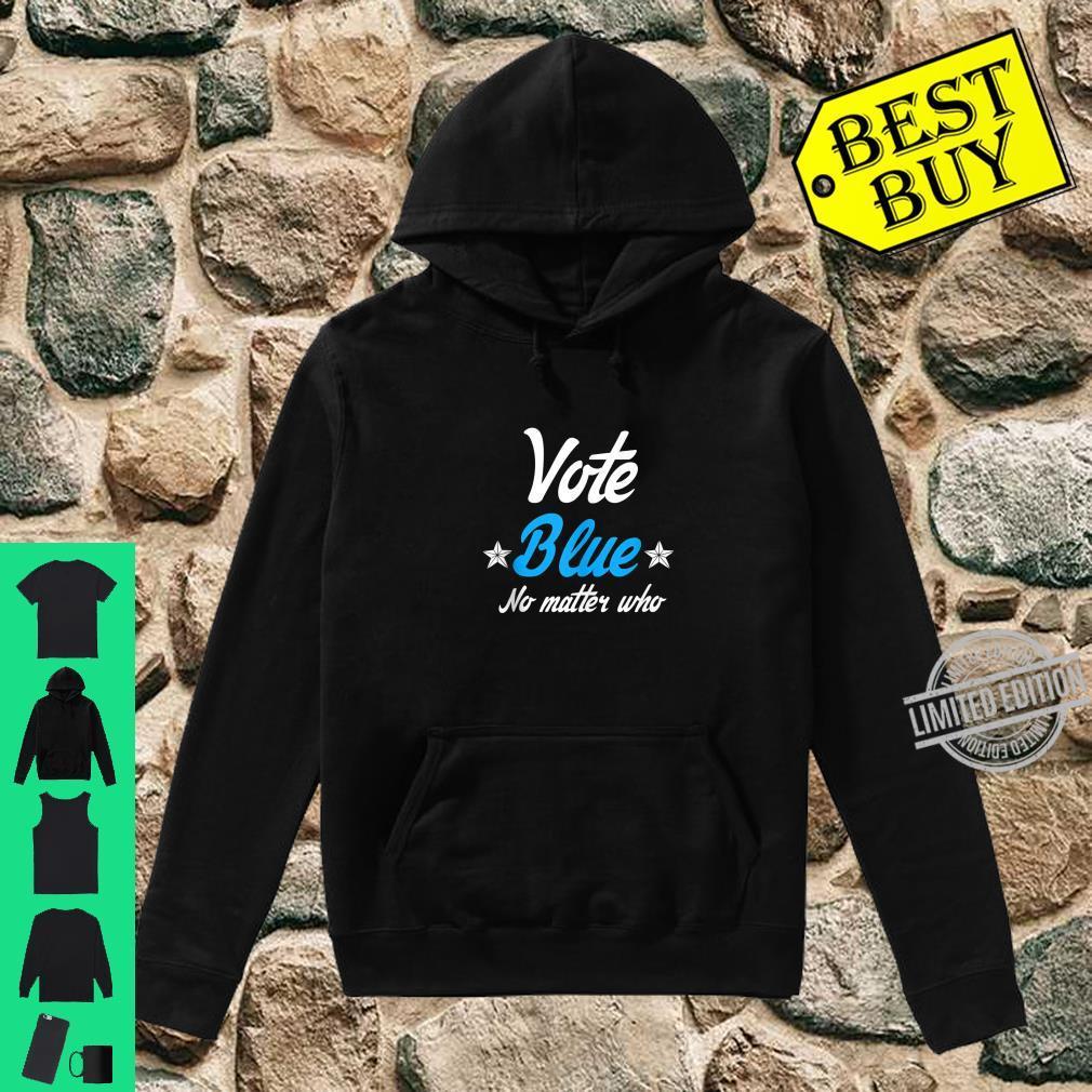 Democrat Liberal Vote Blue No Matter Who Shirt hoodie