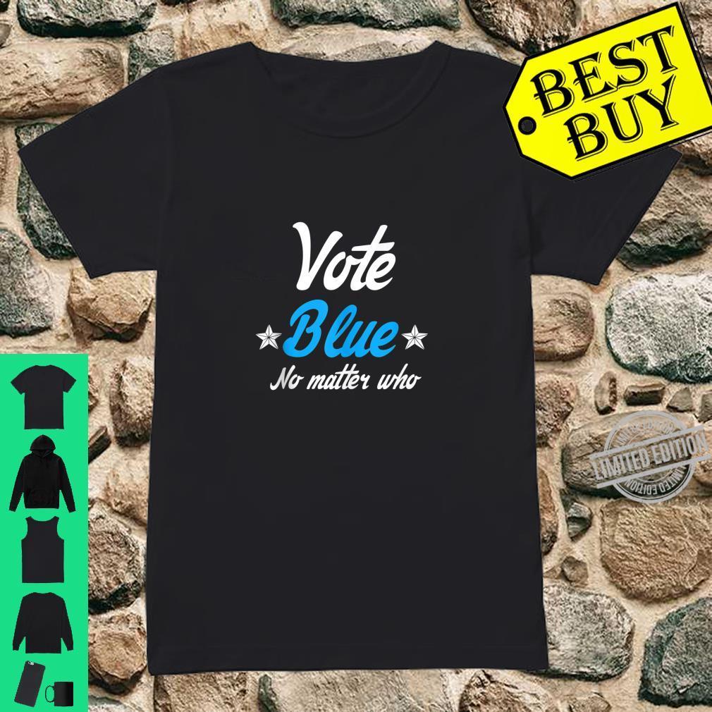 Democrat Liberal Vote Blue No Matter Who Shirt ladies tee