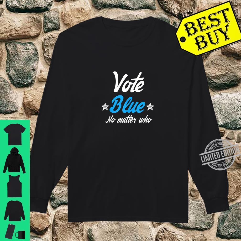 Democrat Liberal Vote Blue No Matter Who Shirt long sleeved
