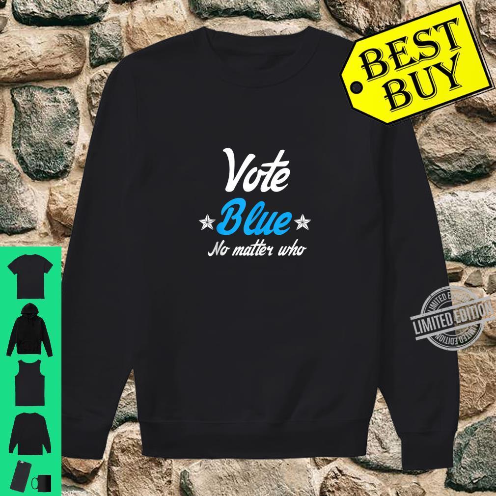Democrat Liberal Vote Blue No Matter Who Shirt sweater