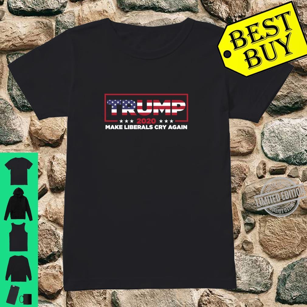 Donald Trump 2020 Election Make Liberals Cry Again GOP Shirt ladies tee