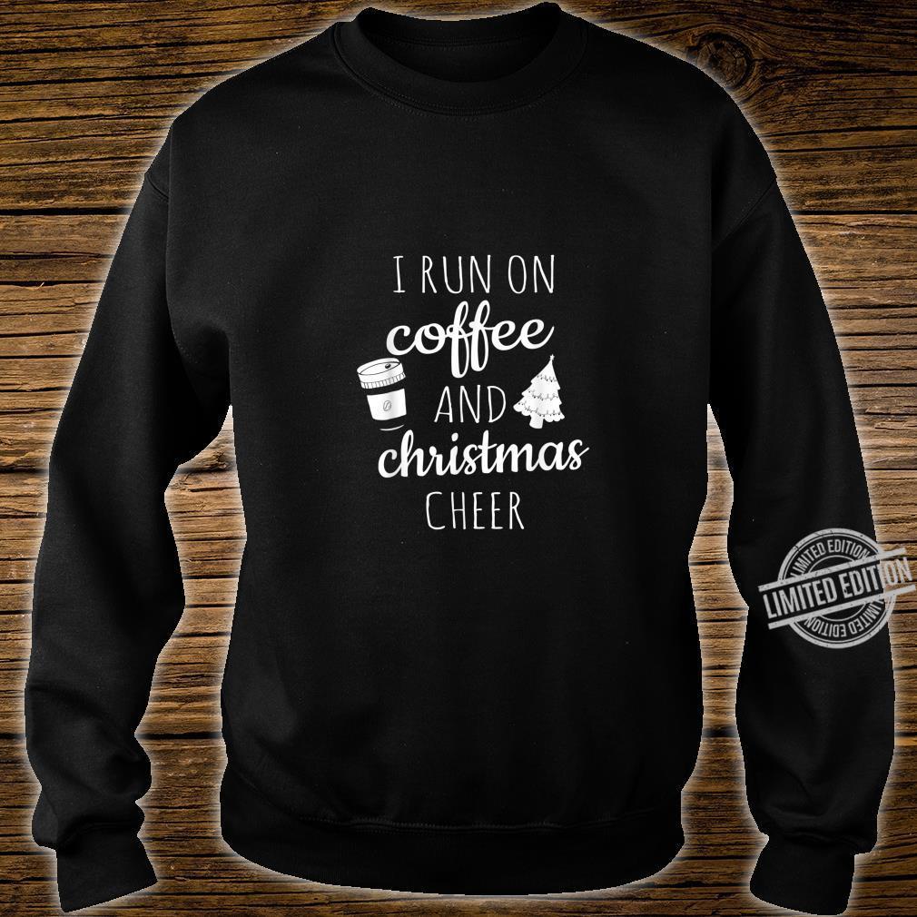 I Run On Coffee and Christmas Cheer Cute Xmas Shirt sweater