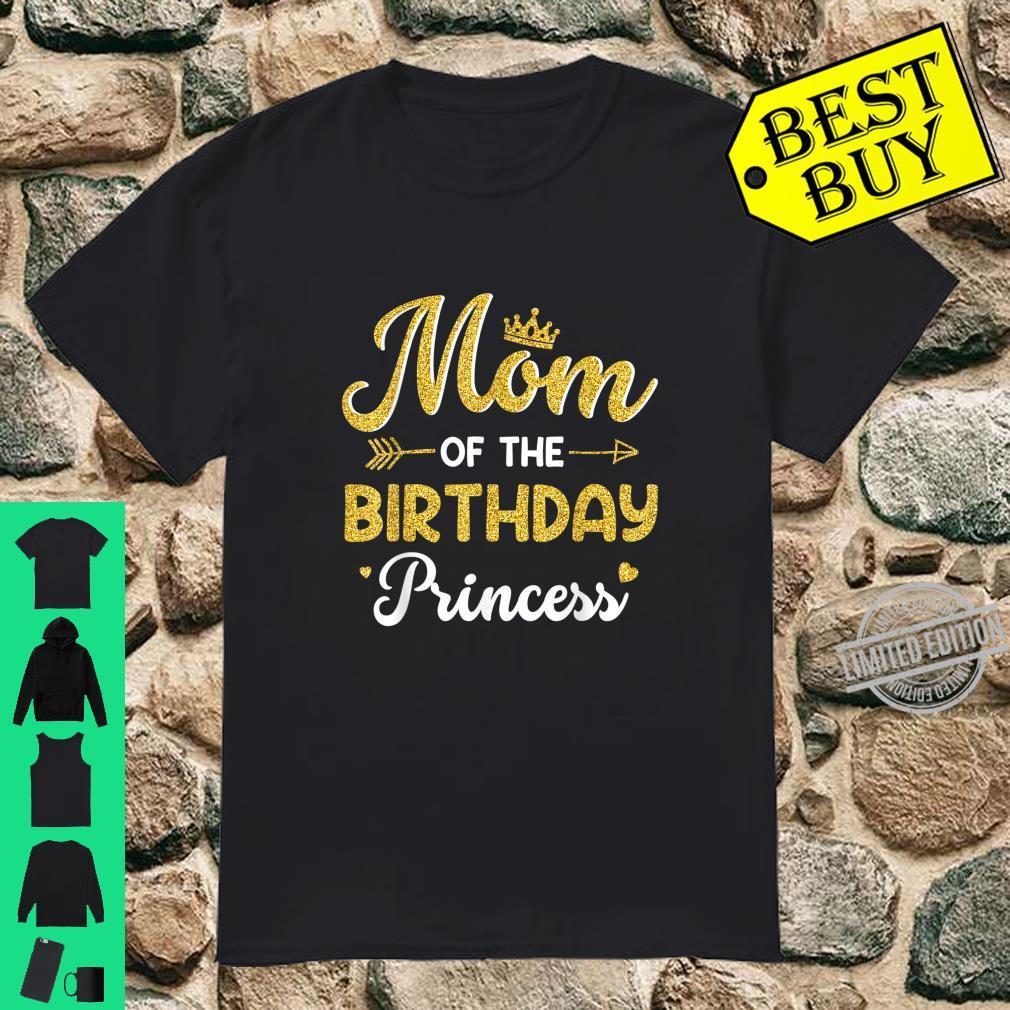 Mom Of The Birthday Princess Mother Shirt