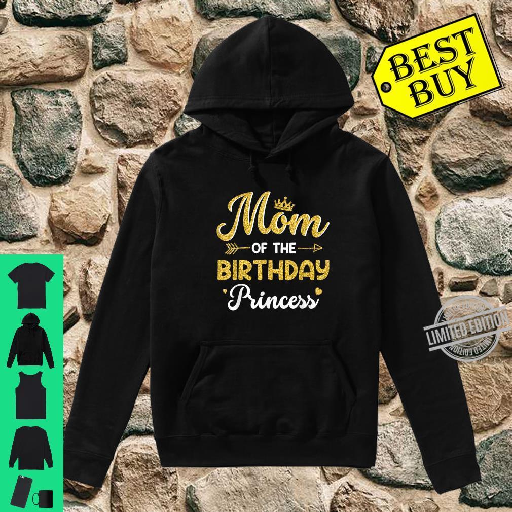 Mom Of The Birthday Princess Mother Shirt hoodie