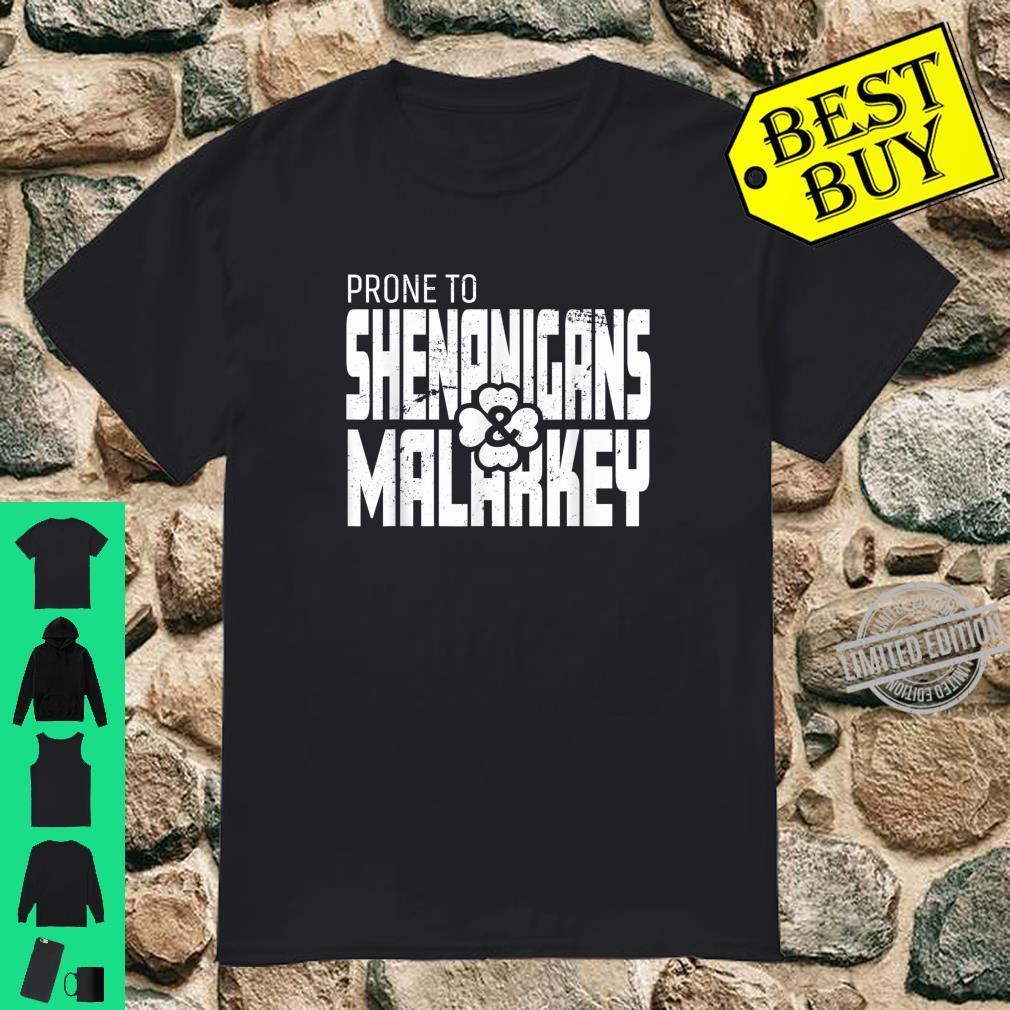 Prone To Shenanigans And Malarkey St Patrick's Day Shirt