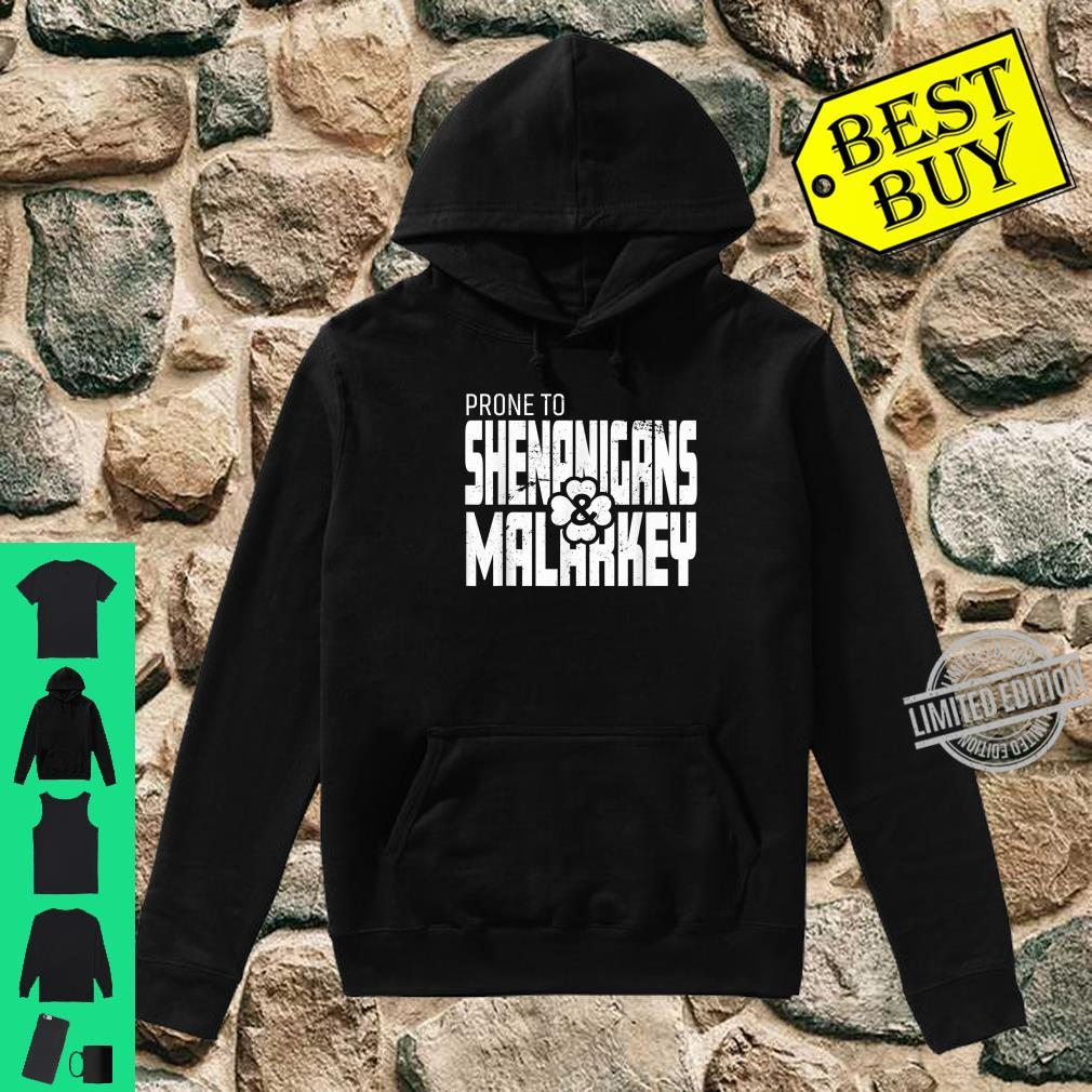 Prone To Shenanigans And Malarkey St Patrick's Day Shirt hoodie