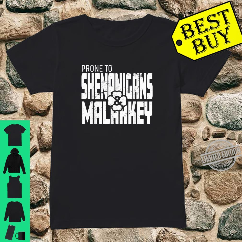 Prone To Shenanigans And Malarkey St Patrick's Day Shirt ladies tee