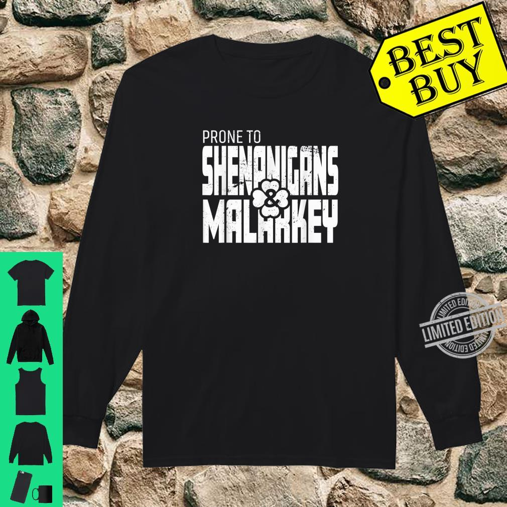 Prone To Shenanigans And Malarkey St Patrick's Day Shirt long sleeved