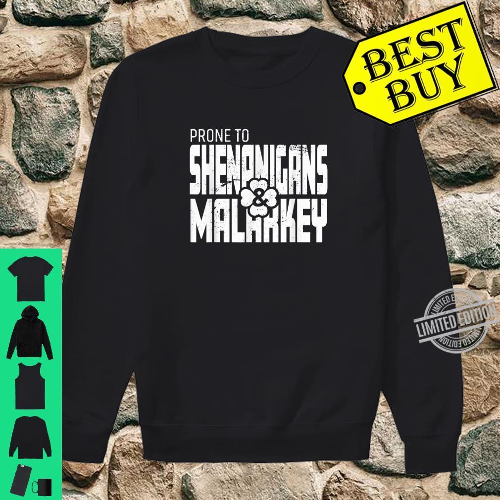 Prone To Shenanigans And Malarkey St Patrick's Day Shirt sweater