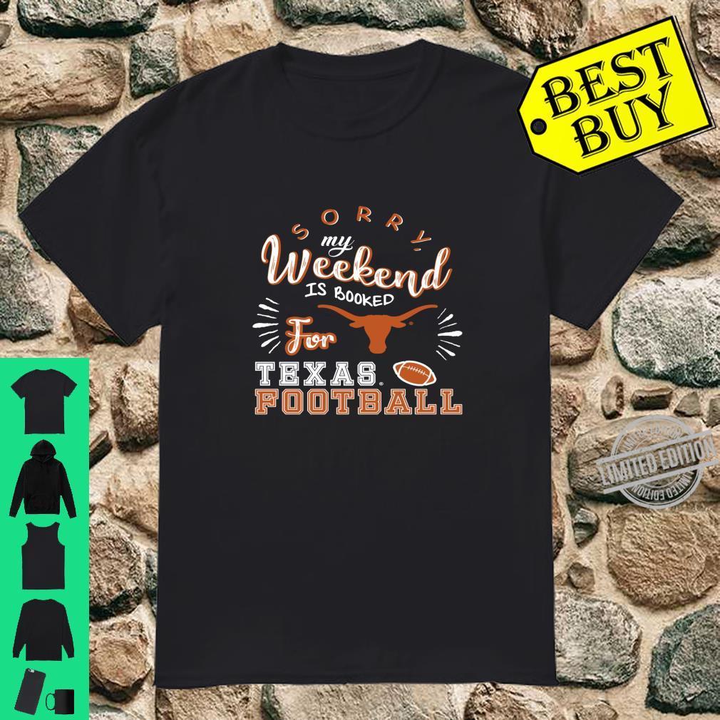 Texas Longhorns Weekend Is Booked Apparel Shirt