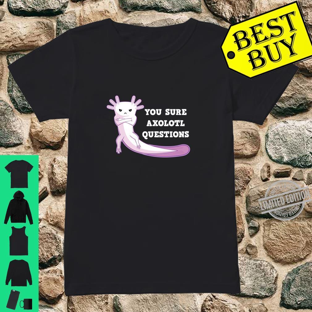 You Sure Axolotl Questions Axolotls Amphibian Reptile Shirt ladies tee